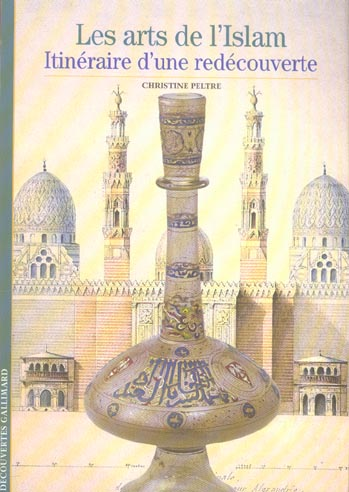 Arts - t491 - les arts de l'islam - itineraire d'une redecouverte