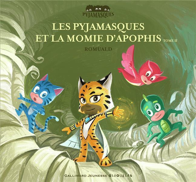 Les Pyjamasques et la momie d'Apophis t.2