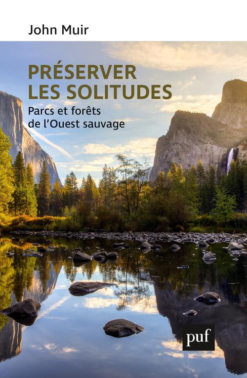 Préserver les solitudes ; parcs et forêts de l'ouest sauvage