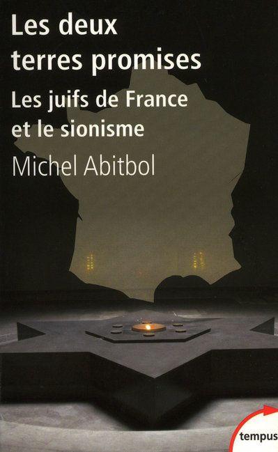 Les deux terres promises ; les juifs de France et le sionisme