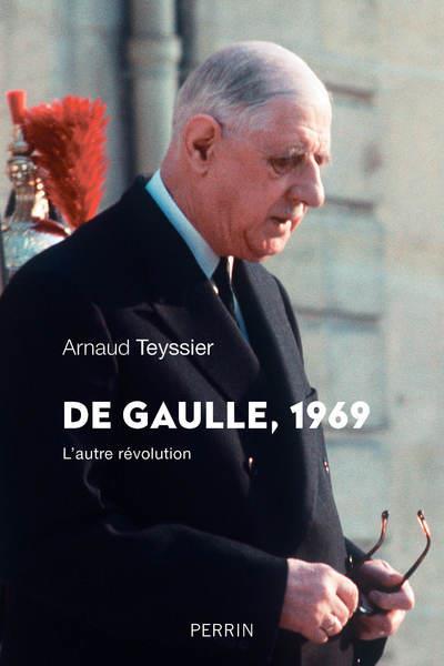 De Gaulle, 1969 ; l'autre révolution