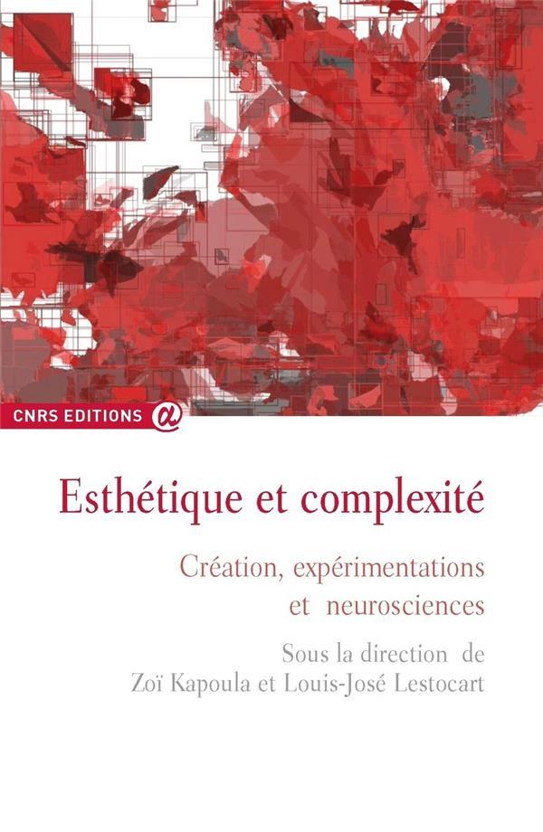 Esthétique et complexité ; création, expérimentations et neuroscience