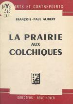 La prairie aux colchiques  - François-Paul Alibert