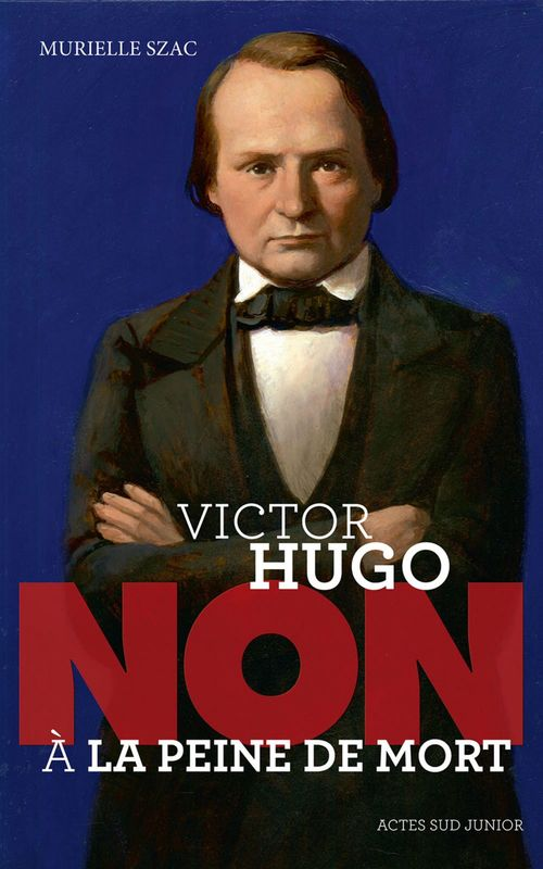 Victor Hugo : non à la peine de mort