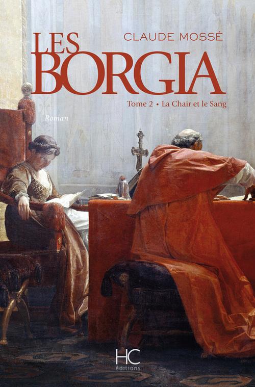 Les Borgia t.2 ; la chair et le sang