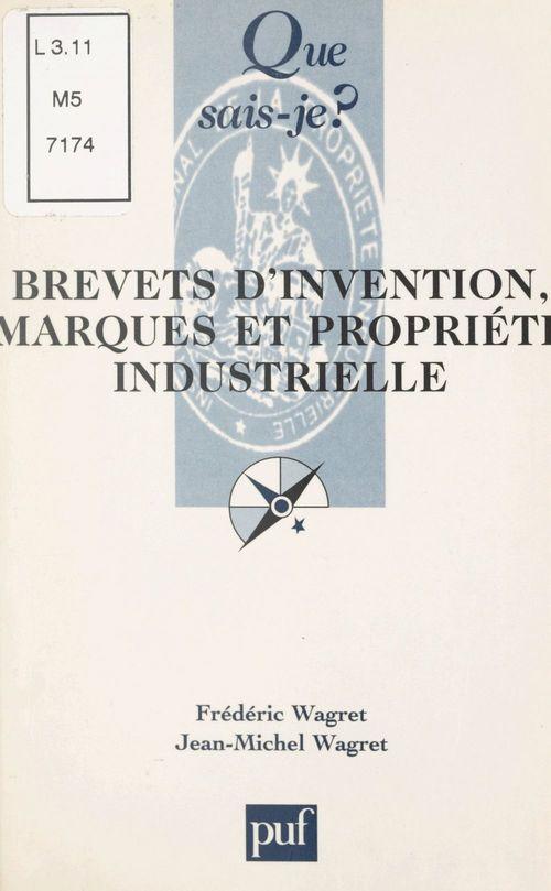 Brevets d'invention, marques et propriété industrielle  - Frederic Wagret  - Jean-Michel Wagret