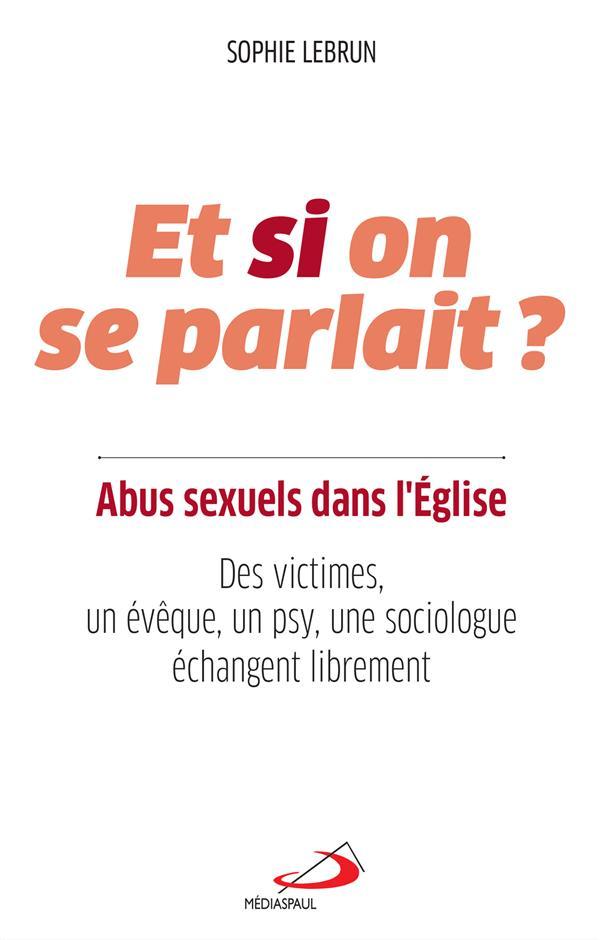 abus sexuels dans l'Eglise, et si on se parlait ? des victimes, un évêque, un psy, une sociologue échangent librement