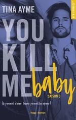 Vente Livre Numérique : You kill me baby Saison 3  - Tina Ayme