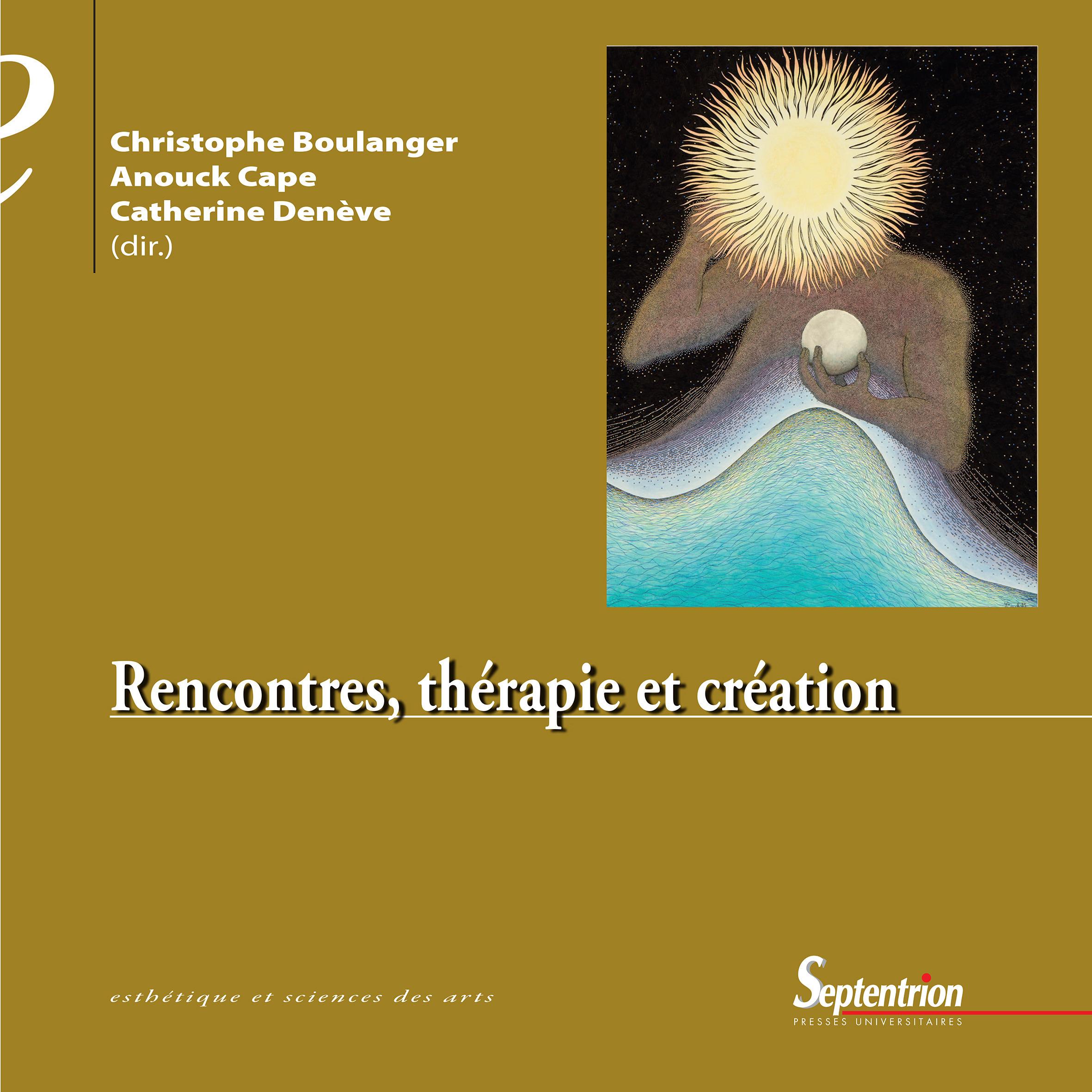 Rencontres, therapie et creation