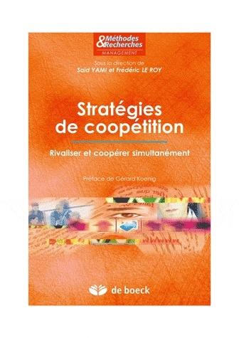 Stratégies de coopétition ; rivaliser et coopérer simultanément