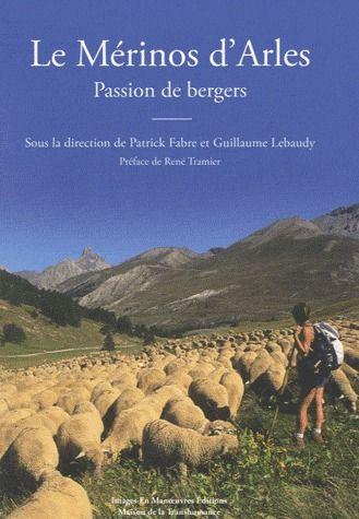 Le mérinos d'Arles ; passion de bergers