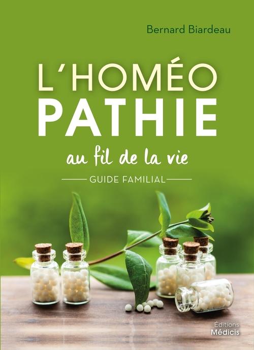 Le grand livre de l'homéopathie familiale ; guide familial pour une automédication raisonnée