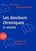 Vente Livre Numérique : J'ai envie de comprendre...Les douleurs chroniques et rebelles  - Suzy Soumaille - Valérie Piguet