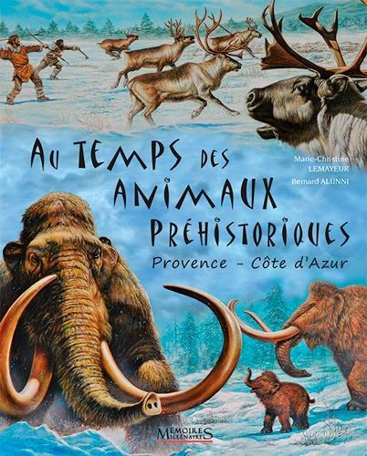 Au temps des animaux préhistoriques ; Provence-Côte d'Azur