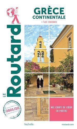 Guide du Routard ; Grèce continentale ; + îles ioniennes (édition 2021/2022)