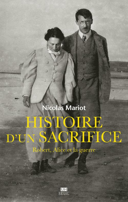 Histoire d'un sacrifice ; Robert, Alice et la guerre