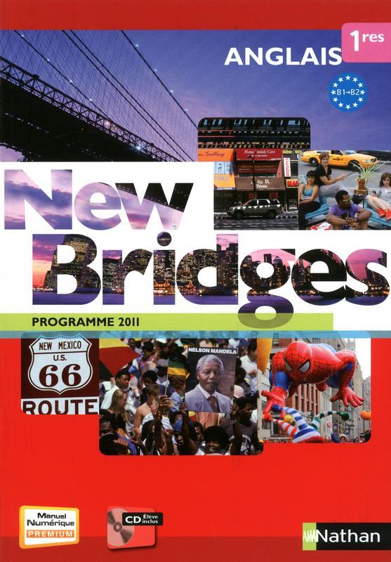 New Bridges; Anglais ; 1ere ; Livre De L'Eleve (Edition 2011)