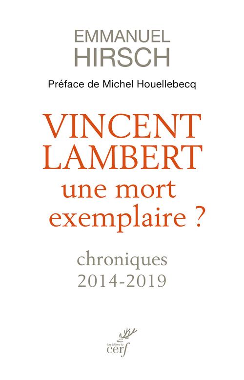 Vincent Lambert ; une mort exemplaire ?