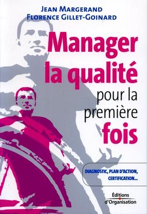 Manager La Qualite Pour La Premiere Fois ; Diagnostic, Plan D'Action, Certification...