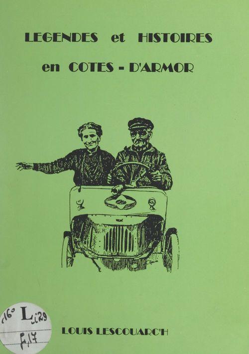 Légendes et histoires en Côtes-d'Armor  - Louis Lescouarc'h