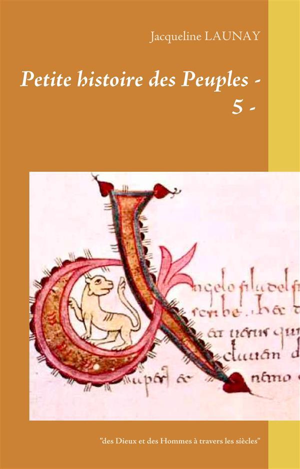 Petite histoire des Peuples t.5 ; des Dieux et des Hommes à travers les siècles