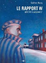 Couverture de Le Rapport W - Infiltre A Auschwitz
