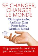 Vente EBooks : Se changer, changer le monde  - Pierre Rabhi - Jon Kabat-Zinn - Christophe Andre - Matthieu Ricard