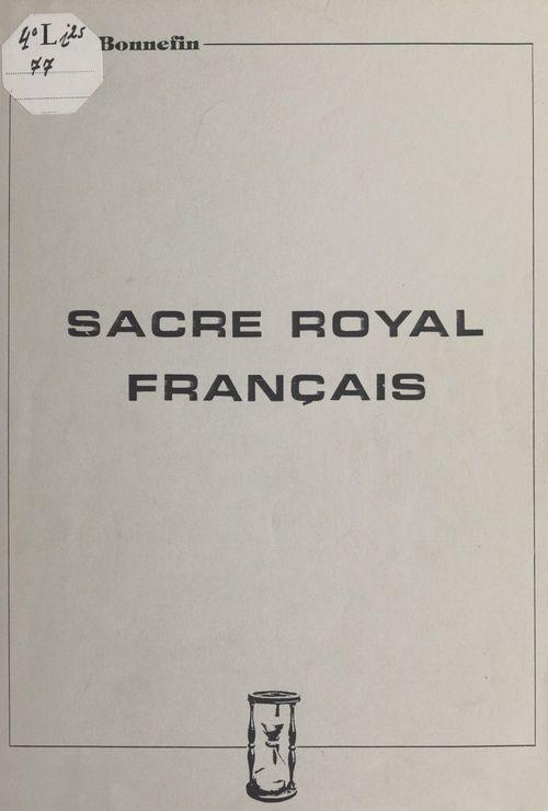 Sacre royal français  - Aimé Bonnefin