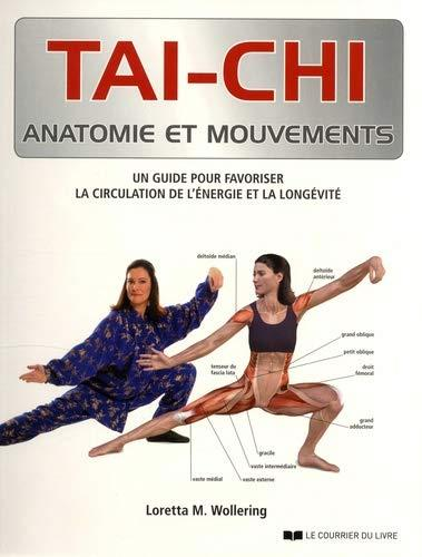 Tai-chi ; anatomie et mouvements ; un guide pour favoriser la circulation de l'énergie et la longévité