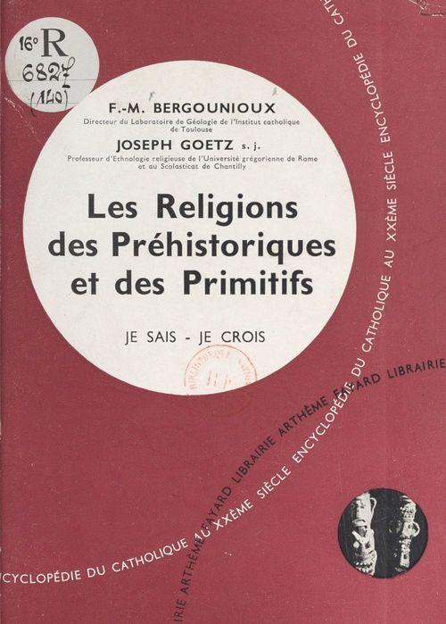 Religions non chrétiennes et quêtes de Dieu (14)  - Frederic-Marie Bergounioux  - Joseph Goetz