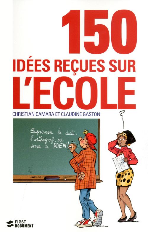150 idées reçues sur l'école