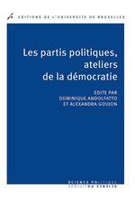 Vente Livre Numérique : Les partis politiques, ateliers de la démocratie  - Alexandra Goujon - Dominique ANDOLFATTO