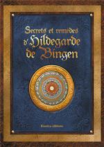 Hildegarde de Bingen ; le livre des secrets de la naturopathe