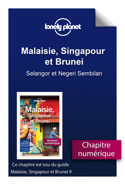 Malaisie, Singapour et Brunei - Selangor et Negeri Sembilan  - Lonely Planet Eng