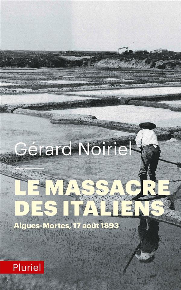 Le massacre des italiens ; Aigues-Mortes, 17 août 1893