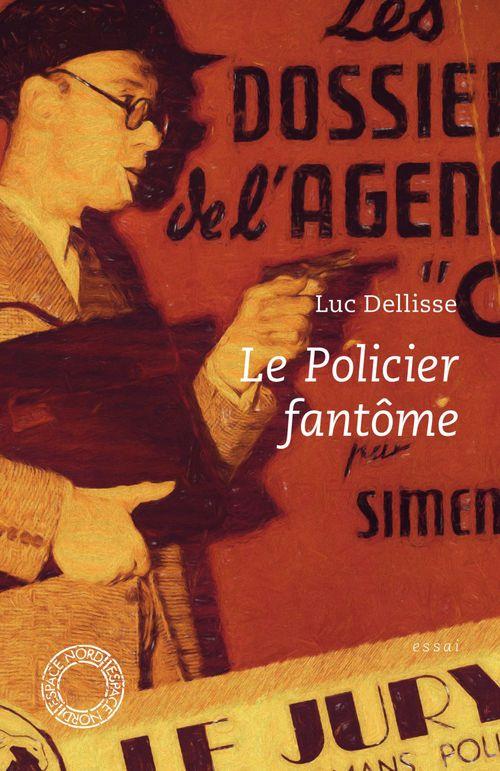 Le Policier fantôme  - Luc DELLISSE