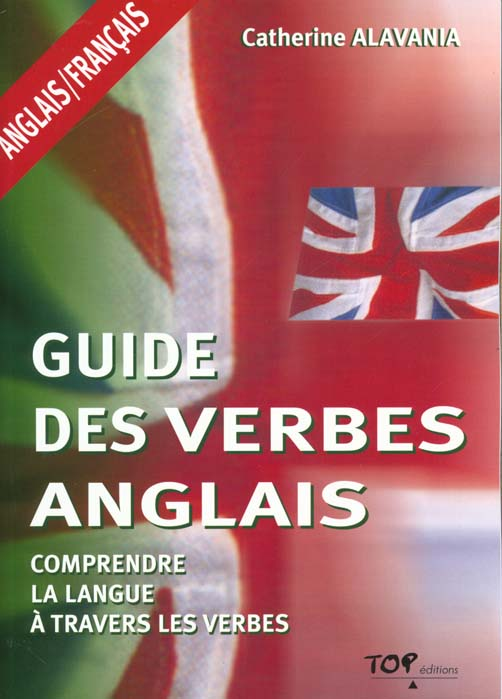 Guide des verbes ; anglais-français
