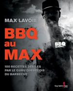 Vente EBooks : BBQ au MAX  - Max Lavoie