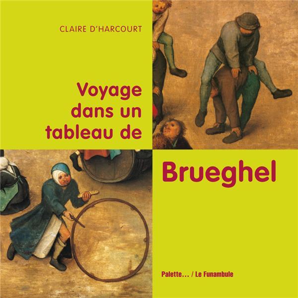 Voyage dans un tableau de Brueghel ; jeux d 'enfants