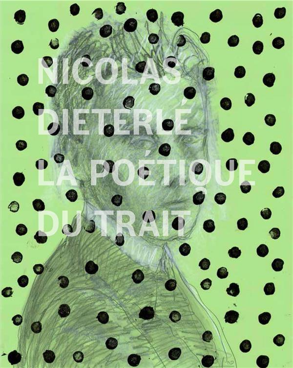 Nicolas Dieterlé ; la poétique du trait