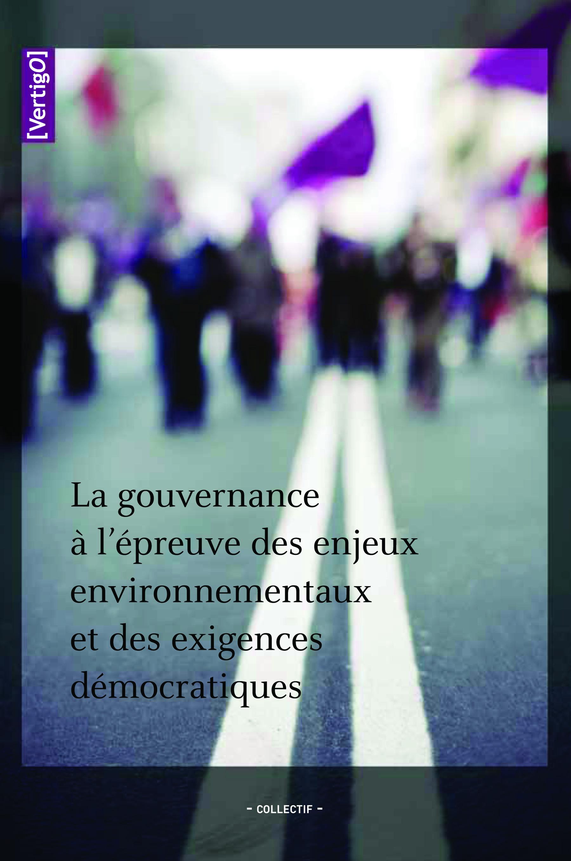 VERTIGO T.HS6 ; la gouvernance à l'épreuve des enjeux environnementaux et des exigences démocratiques