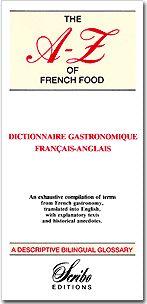 The A-Z of french food ; dictionnaire gastronomique français-anglais