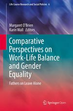 Comparative Perspectives on Work-Life Balance and Gender Equality  - Karin Wall - Margaret O'Brien