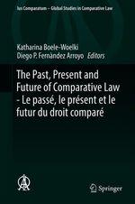 Vente EBooks : The Past, Present and Future of Comparative Law - Le passé, le présent et le futur du droit comparé  - Diego P. Fernández Arroyo - Katharina Boele-Woelki