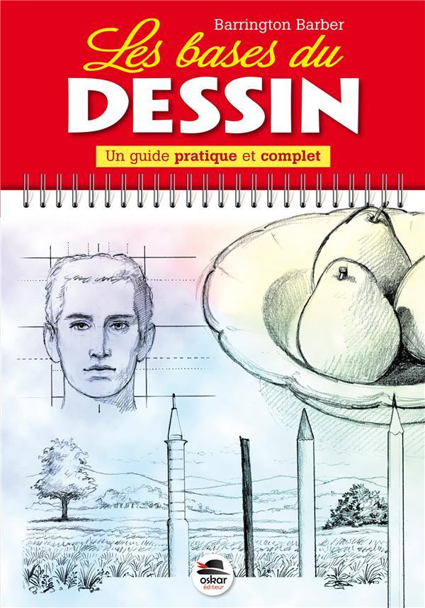 Les bases du dessin ; un guide pratique et complet