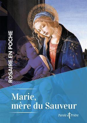 Rosaire en poche - Marie, mère du Sauveur  - Cedric Chanot