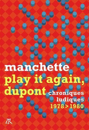 Play it again, Dupont ; chroniques ludiques 1978-1980