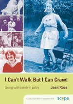 I Can't Walk but I Can Crawl  - Ross Joan