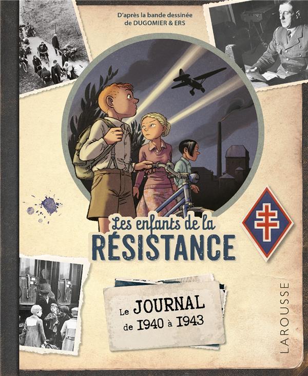 Les enfants de la Résistance ; le journal de 1940 à 1943