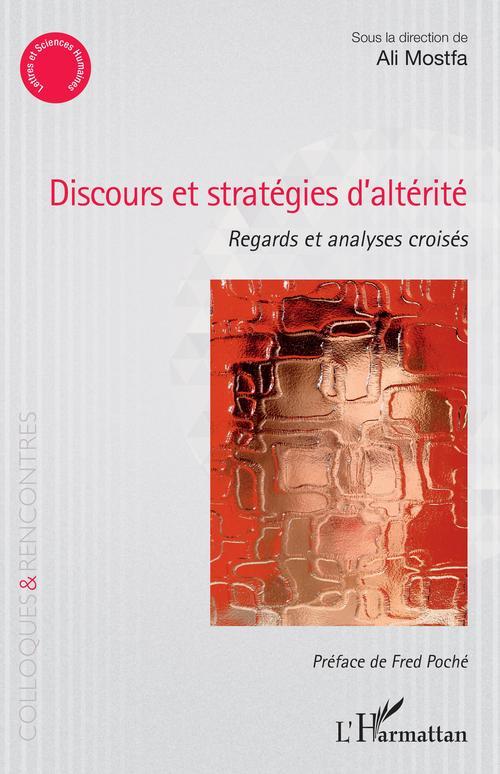 Discours et stratégies d'altérite : regards et analyses croisés